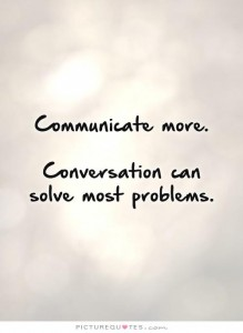 communicate-more-conversation-can-solve-most-problems-quote-1